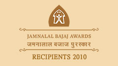 Jamnalal Bajaj Awards 2010 - Recipients