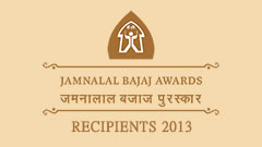 Jamnalal Bajaj Awards 2013 - Recipients